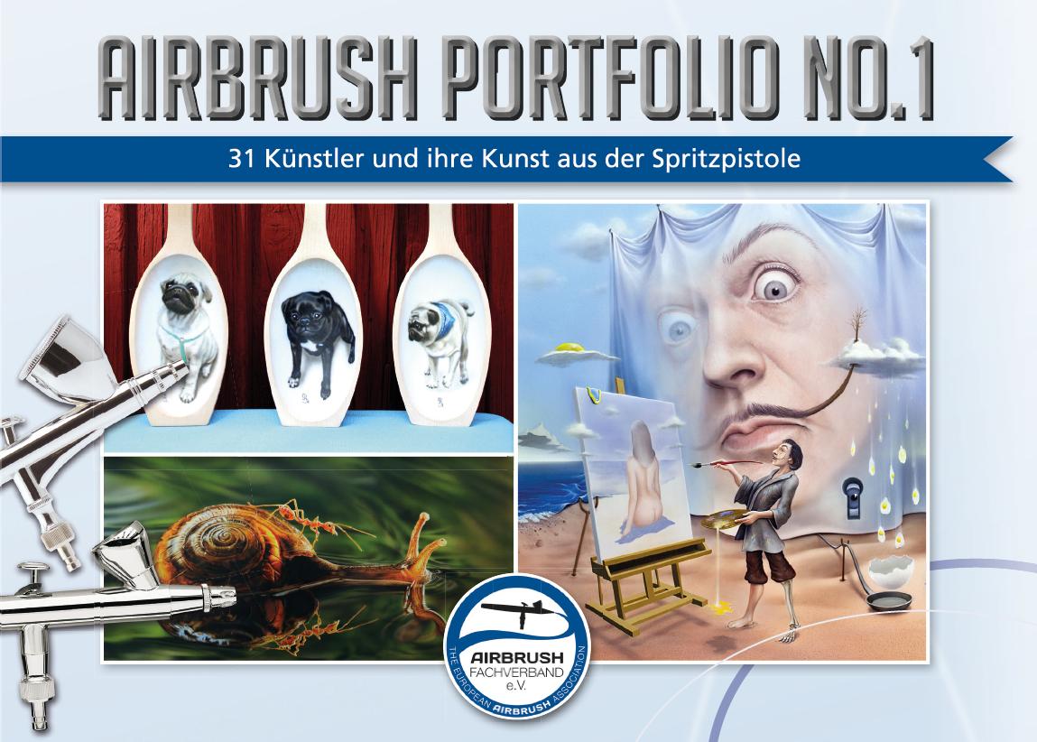 Airbrush Portfolio No. 1: 31 Künstler und ihre Kunst aus der Spritzpistole