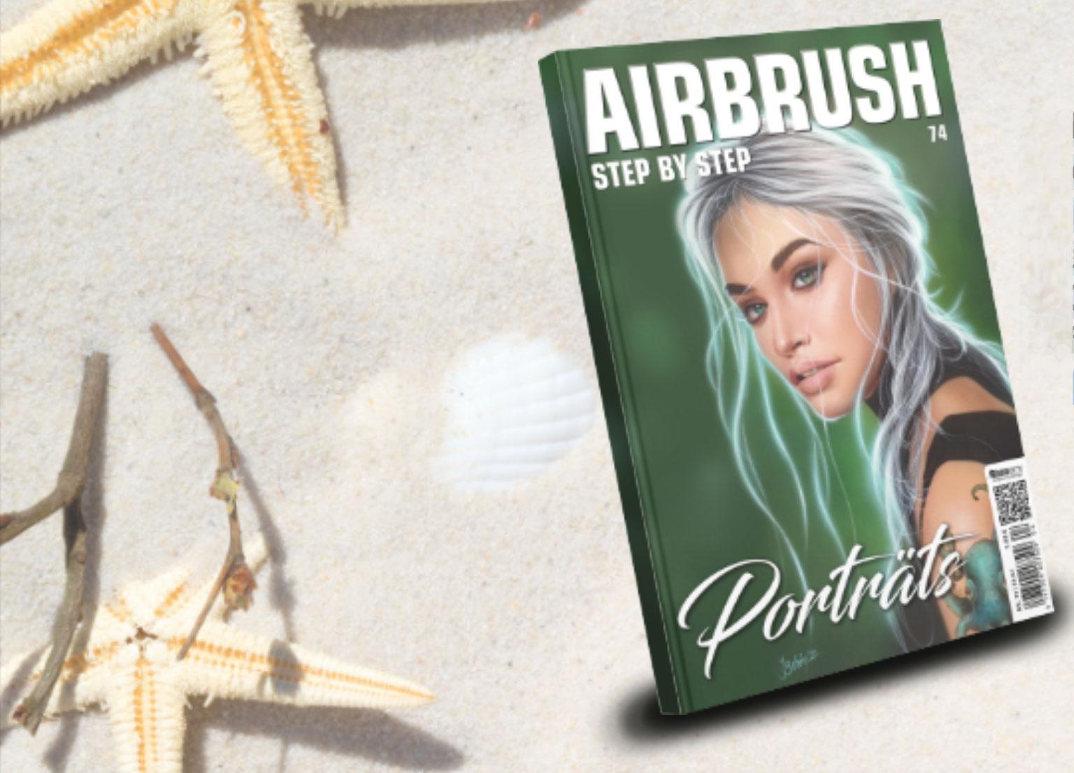 Wichtiger Hinweis für die nächste Ausgabe Nr. 74, 05/21: Airbrush Step by Step macht Sommerpause im Zeitschriftenhandel